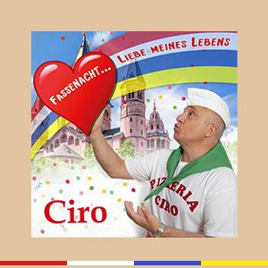 Ciro – Fassenacht … Liebe meines Lebens